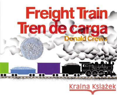Freight Train/Tren de Carga Donald Crews M. J. Infante 9780060562021