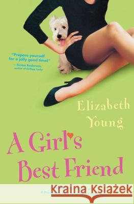 A Girl's Best Friend Elizabeth Young 9780060562779