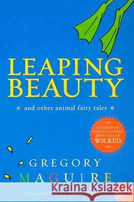 Leaping Beauty: And Other Animal Fairy Tales Gregory Maguire Chris L. Demarest 9780060564193