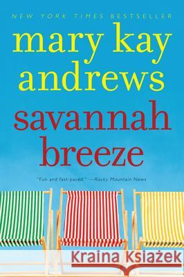 Savannah Breeze : A Novel Mary Kay Andrews 9780060564674