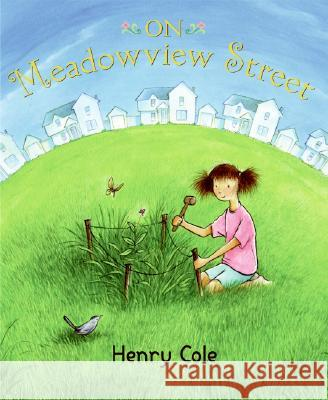 On Meadowview Street Henry Cole Henry Cole 9780060564810 Greenwillow Books