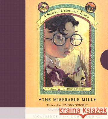 The Miserable Mill - audiobook Lemony Snicket Lemony Snicket Gothic Archies 9780060566180 Harper Children's Audio