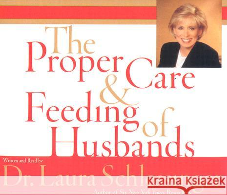 Proper Care and Feeding of Husbands CD - audiobook Laura C. Schlessinger Laura C. Schlessinger 9780060566753