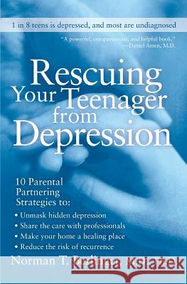 Rescuing Your Teenager from Depression Norman T. Berlinger 9780060567217