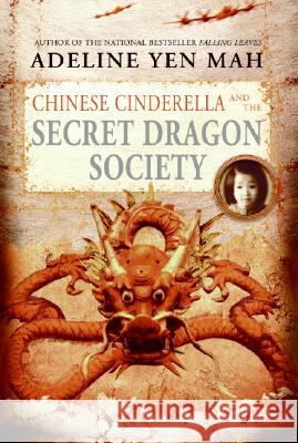 Chinese Cinderella and the Secret Dragon Society Adeline Yen Mah 9780060567361 HarperTrophy