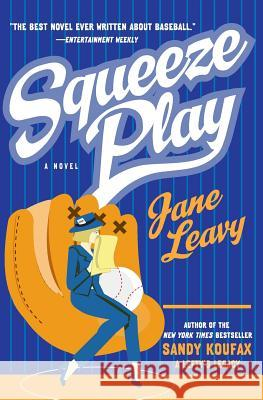 Squeeze Play Jane Leavy 9780060567743