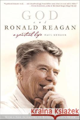 God and Ronald Reagan: A Spiritual Life Paul Kengor 9780060571429