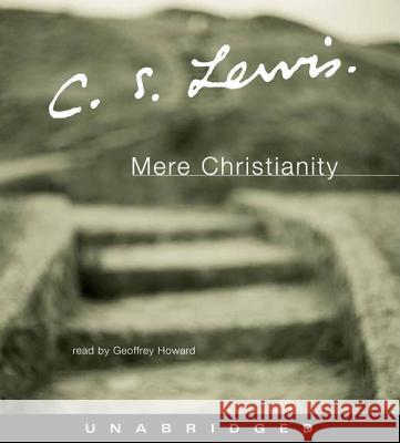Mere Christianity CD - audiobook C. S. Lewis Geoffrey Howard 9780060572631