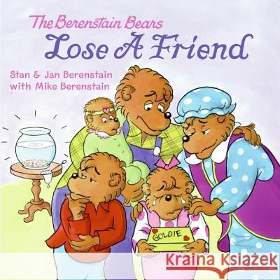 The Berenstain Bears Lose a Friend Stan Berenstain Jan Berenstain Stan Berenstain 9780060573898