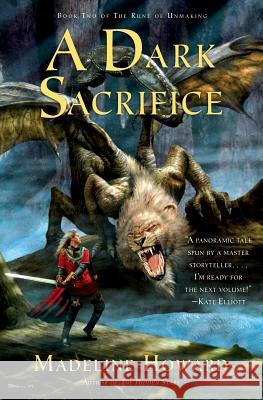 A Dark Sacrifice: Book Two of the Rune of Unmaking Madeline Howard 9780060575922