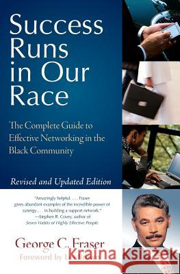 Success Runs in Our Race: The Complete Guide to Effective Networking in the Black Community George C. Fraser 9780060578718