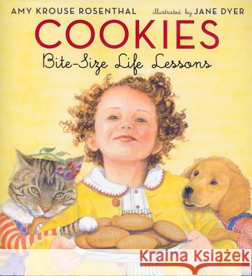 Cookies: Bite-Size Life Lessons Amy Krouse Rosenthal Jane Dyer 9780060580810