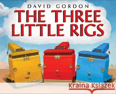 The Three Little Rigs David Gordon David Gordon 9780060581183