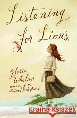 Listening for Lions Gloria Whelan 9780060581763