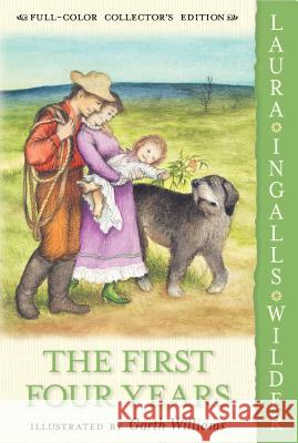 The First Four Years Laura Ingalls Wilder Garth Williams 9780060581886