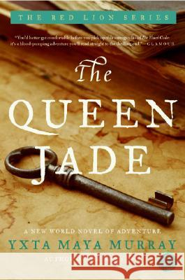 The Queen Jade: A New World Novel of Adventure Yxta May 9780060582654