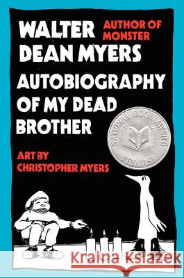 Autobiography of My Dead Brother Walter Dean Myers Christopher A. Myers 9780060582937 Amistad Press