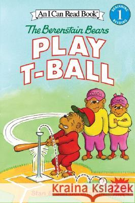 The Berenstain Bears Play T-Ball Stan Berenstain Jan Berenstain Michael Berenstain 9780060583378