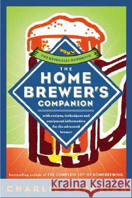 The Homebrewer's Companion Charles Papazian 9780060584733