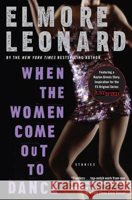 When the Women Come Out to Dance: Stories Elmore Leonard 9780060586164