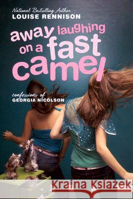 Away Laughing on a Fast Camel: Even More Confessions of Georgia Nicolson Louise Rennison 9780060589363