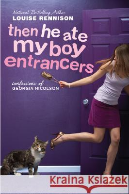 Then He Ate My Boy Entrancers: More Mad, Marvy Confessions of Georgia Nicolson Louise Rennison 9780060589394