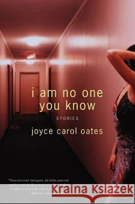 I Am No One You Know: Stories Joyce Carol Oates 9780060592899