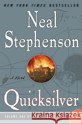 Quicksilver: Volume One of the Baroque Cycle Neal Stephenson 9780060593087