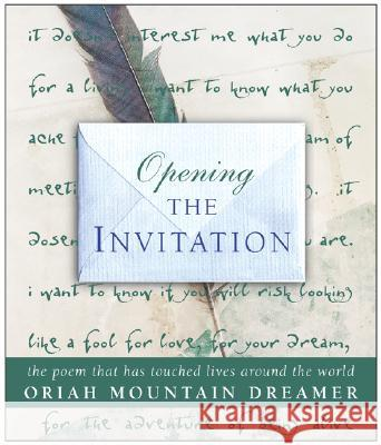 Opening the Invitation: The Poem That Has Touched Lives Around the World Oriah Mountain Dreamer 9780060593223