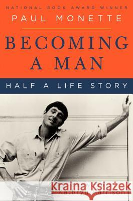 Becoming a Man: Half a Life Story Paul Monette 9780060595647