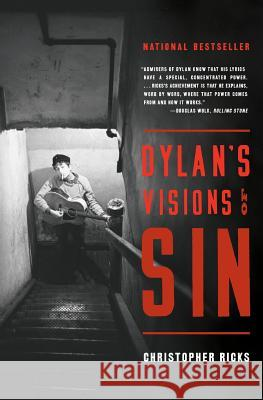 Dylan's Visions of Sin Christopher Ricks 9780060599249