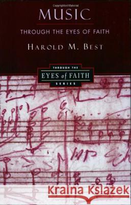 Music Through the Eyes of Faith Harold Best 9780060608620