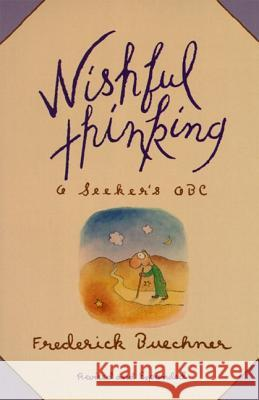 Wishful Thinking: A Theological ABC Frederick Buechner 9780060611392