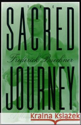The Sacred Journey: A Memoir of Early Days Frederick Buechner 9780060611835