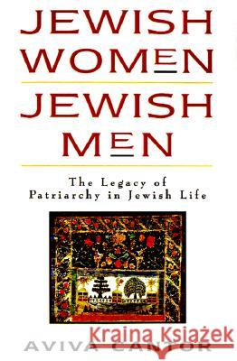 Jewish Women: The Legacy of Patriarchy in Jewish Life Aviva Cantor Callahan 9780060613594
