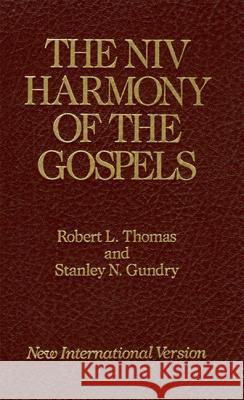 The NIV Harmony of the Gospels: With Explanations and Essays Robert L. Thomas Stanley N. Gundry 9780060635237