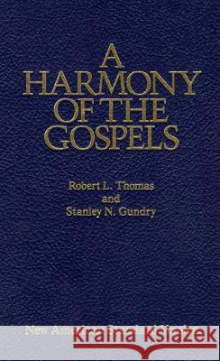 A Harmony of the Gospels: New American Standard Edition Robert L. Thomas Stanley N. Gundry 9780060635244