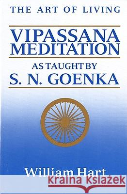 The Art of Living: Vipassana Meditation: As Taught by S. N. Goenka William Hart 9780060637248