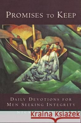 Promises to Keep: Daily Devotions for Men of Integrity Nick Harrison 9780060638856