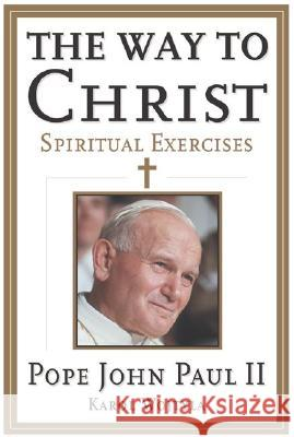 Way to Christ: Spiritual Exercises (Revised) John Paul II                             Pope John Paul II 9780060642167