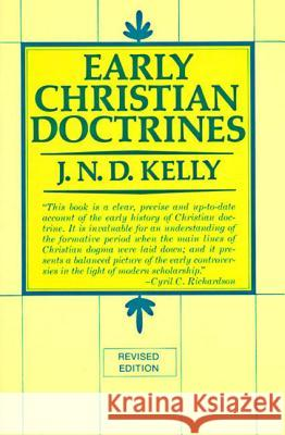 Early Christian Doctrine: Revised Edition J. N. D. Kelly 9780060643348