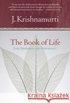 The Book of Life: Daily Meditations with Krishnamurti Jiddu Krishnamurti J. Krishnamurti 9780060648794