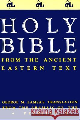 Ancient Eastern Text Bible-OE: George M. Lamsa's Translations from the Aramaic of the Peshitta George Mamishisho Lamsa 9780060649234