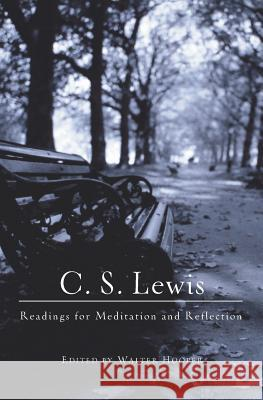 C.S. Lewis: Readings for Meditation and Reflection C. S. Lewis Walter Hooper 9780060652852
