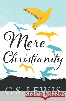 Mere Christianity C. S. Lewis 9780060652920
