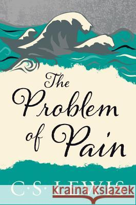 The Problem of Pain C. S. Lewis 9780060652968