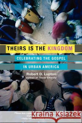 Theirs Kingdom PB Robert D. Lupton 9780060653071