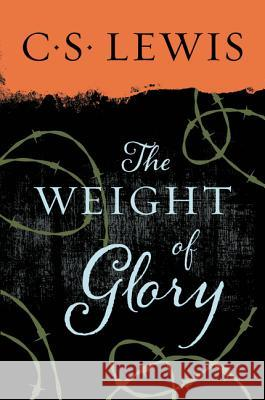The Weight of Glory C. S. Lewis 9780060653200