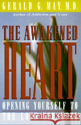 The Awakened Heart Gerald G. May 9780060654733