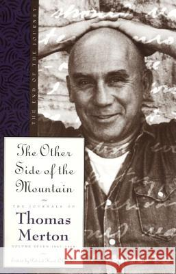 The Other Side of the Mountain: The End of the Journey Thomas Merton Patrick Hart 9780060654870